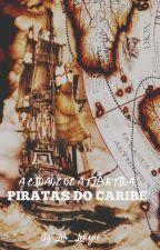 PIRATAS DO CARIBE A CIDADE DE ATLÂNTIDA  by Leh_Lavigne