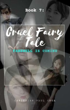 Cruel Fairy Tale - Book 7 : Farewell is Coming by ChaeKiFever