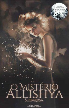 O Mistério de Allíshya - Submersa   Livro 02 by GabbeAlbuquerque
