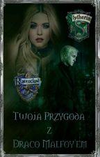 Twoja Przygoda z Draco Malfoy'em ✔ by mrsdracomalfoy0