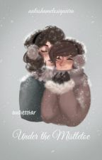 Under The Mistletoe | Short Fanfic |L.S by natashamelosiqueira