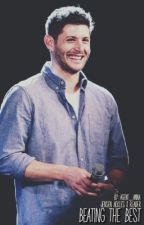 Beating The Best || Jensen Ackles x Reader by Agent_Anna