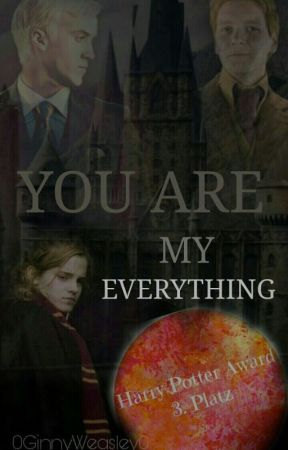 You are my everything (Fremione/Dramione) by OGinnyWeasleyO