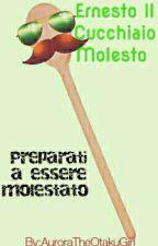 Ernesto Il Cucchiaio Molesto  by AuroraTheOtakuGirl