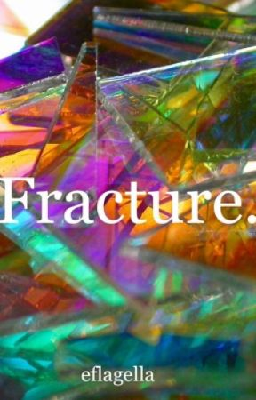 Fracture.  by eflagella