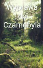 Wyprawa do Czarnobyla by kplsolider