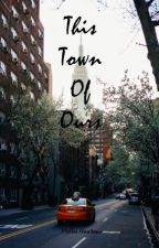 This Town Of Ours by molleelynnmarie11