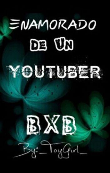 Enamorado De Un YouTuber - BxB