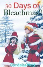 30 Days of Bleachmas!!! by CordeliaWolf