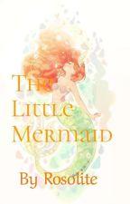 ~The little Mermaid~ by SecertBlueRose