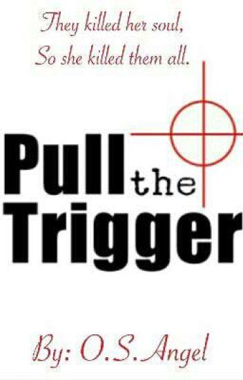 Pull The Trigger (עברית, סיפור גמור)