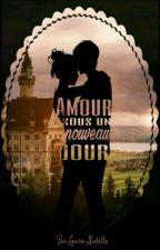 Amour Sous Un Nouveaux Jour  by Laura-Nutella