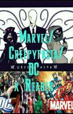 Marvel/Creepypasta/DC x Reader [One Shot's] by Martinaa6477