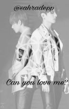 Can you love me? [VKOOK] by sahradepp