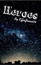 Heros by EffieJones04