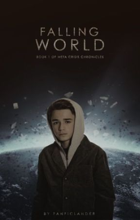 Falling World: Book 1 of the Meta Crisis Chronicles by fanficlander