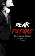 Dear Future- L Lawliet / Light Yagami (DEATH NOTE) by Uncrowned_Queen