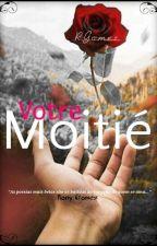 Votre :::: Moitié ( Livro 2) by Kass_Gomez