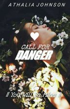 Call For Danger  by xhuttbrownyx