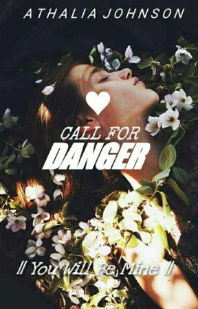 Call For Danger | ✔ by gangztapinkzzz
