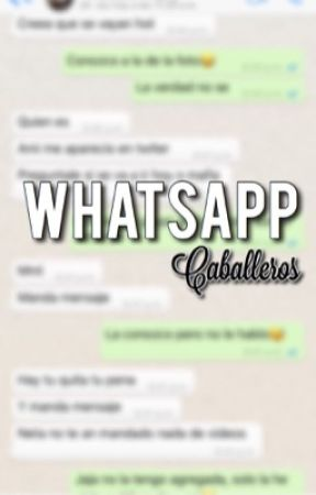 WHATSAPP ||CABALLEROS ❀ by supportingmyidols