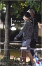 Tell me what to do |KaiTae| by HyooHyoo