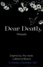 Dear Death #wattys2017 by hannbjan