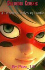 Childhood Crushes Reader X Ladybug/Marinette by Pbm_10