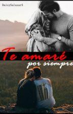 Te amaré por siempre © by DaisySalazar5