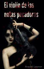 El violín de las notas pecadoras by AraAracelli