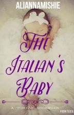 The Italian's Baby (COMPLETED) by AliannaMishie