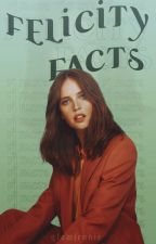 FELICITY JONES ⚪  Facts by greatestark