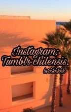 Instagram; Tumblr-chilensis. by Piolaxxx