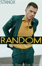 RANDOM  》 OS Sebastian Stan  by STANOX