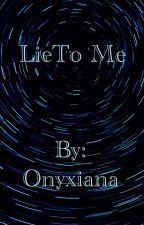 Lie To Me (Kaname Kuran X Reader) by Onyxiana