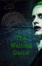 The Waiting Game *ON HOLD* by InsaneFanfictionsJ