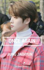 [1] Once Again -Jaehyun✔ by parkjae-s