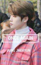 Once Again -Jaehyun✔ by jijijiel