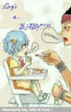 🍼Levy's a......BABY???!!!! (COMPLETED)🍼 by anime_kitty_lover123