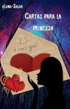 Cartas para la princesa by Luna_Solar