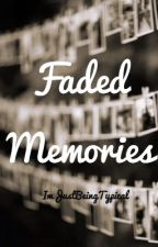 Faded Memories ~ Mithross (Sequel to Notice Me) by gotstray6