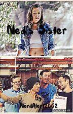 Ned's Sister- A Try Guys Fanfiction by NerdAlert2002