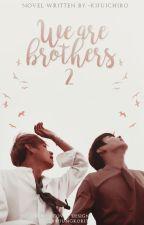 We are brothers ➳ Vkook [Segunda Temporada] by -kijuichiro