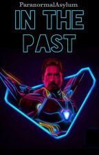 In The Past ||Tony Stark|| by ParanormalAsylum