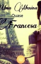 Uma Menina Quase Francesa by Booore