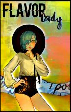 Flavor Lady.Shokugeki No Soma,Oc Story. by -PxperBlxssxm