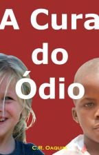 A cura do Ódio by CROaquim