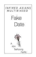 Fake Date;Kim Taehyung ff by multibiased