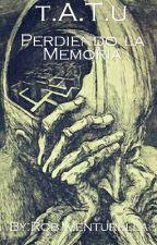 t.A.T.u: Perdiendo la Memoria [Completa] by Rob_Venturella