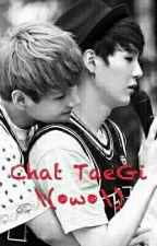 Chat TaeGi \(•w•\) by XSuga_TaeX